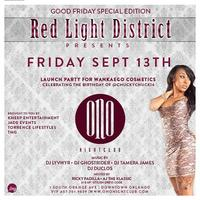 This Friday @ ONO Red Light District Launch Party for...