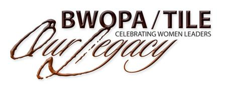 BWOPA/TILE Celebrating Women Leaders - Our Legacy...