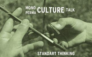 Mono/ Perma Culture Talk by Standart Thinking