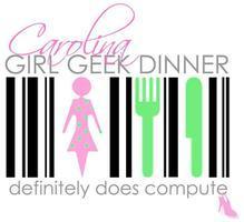 Carolina Girl Geek Dinner- October 10, 2013