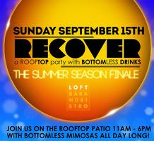 End of the Season RECOVER SUNDAY *Rooftop Party with...