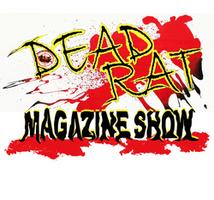 Dead Rat Magazine Show