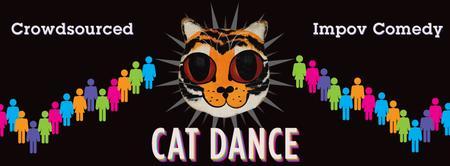 Cat Dance – Crowd Sourced Improv