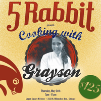 5 Rabbit presents Cooking with Grayson Schmitz