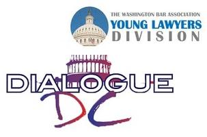 The WBA Young Lawyers Division & Dialogue D.C....