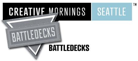 Creative Mornings Seattle Presents: BATTLEDECKS 2012