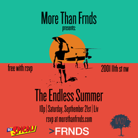 @MoreThanFRNDS (#MTFDC) presents: The Endless Summer