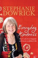Everyday Kindness with Stephanie Dowrick