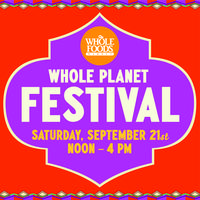 Whole Planet Festival at Whole Foods Market Fremont