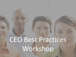 CEO Best Practices Workshop - Oct 8, 2013