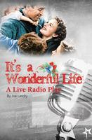 It's a Wonderful Life: A Live Radio Play, presented by...