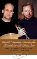 World Premiere Sonata for Trombone & Percussion...