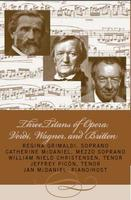 Three Titans of Opera: Verdi, Wagner, & Britten...