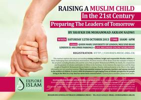 Raising A Muslim Child in 21st Century - Preparing The...