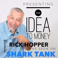 """From Idea To Money"" with Rick Hopper as seen on ABC's..."