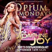 Daphne Joy Host Opium Mondays @ Prive! Free Entry to...