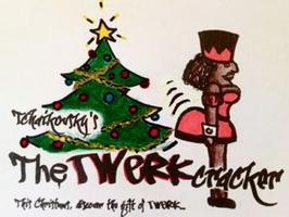 The TWeRKcracker- The Nutcracker with a twist of...