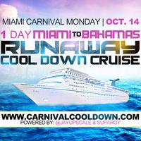 RUNAWAY | MIAMI CARNIVAL MONDAY COOL DOWN CRUISE