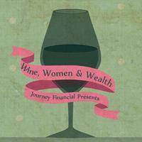 Wine, Women, & Wealth