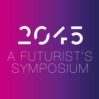 2045: A Futurist's Symposium