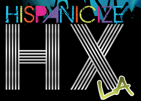 Hispanicize HX Los Angeles