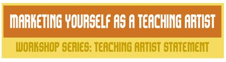 Marketing Yourself as a Artist: Write Your Teaching...
