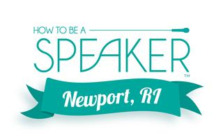 How to Make It a Great Speech - Newport, RI