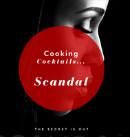 Cooking & Cocktails: A Scandalous Affair
