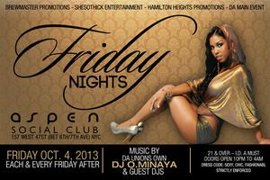 Grand Opening of Friday Nights Oct 4th Aspen (NYC)...