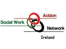 The Social Work Action Network Ireland 1st Annual...