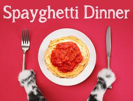Spayghetti Dinner Fundraiser