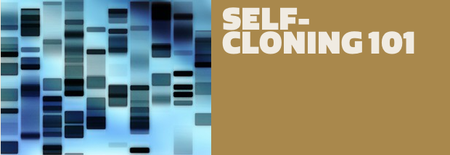 Self-cloning 101