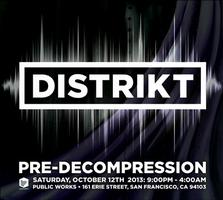 DISTRIKT Presents: PRE-DECOMPRESSION 2013
