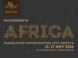 The 21st Wharton African Business Forum - Succeeding...