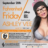 Fahrenheit 3rd Fridays hosted by Ashley Vee & Birthday...