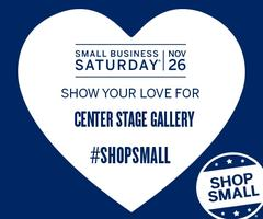 Small Business Saturday at Center Stage Gallery
