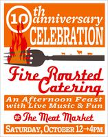 Fire Roasted Catering 10th Anniversary Party