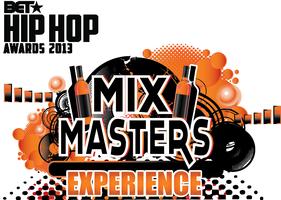 BET HIP HOP AWARDS MIX MASTERS EXPERIENCE