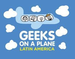 Geeks on a Plane Latin America 2013: Individual City...