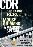 CDR Berlin with MOUSE ON MARS + MASCHINE SPECIAL + EVA...