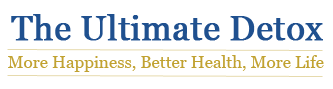 The Ultimate Detox: Happiness, Better Health, More...