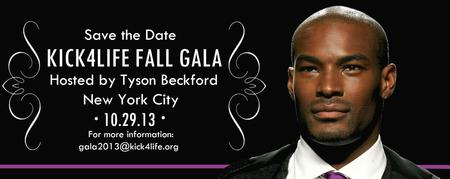 Kick4Life Gala 2013- Hosted by Tyson Beckford