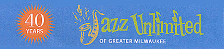 Jazz Unlimited of Greater Milwaukee Monthly Open Jazz...