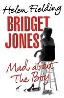 Bridget Jones Is MAD ABOUT THE BOY—Helen Fielding &...