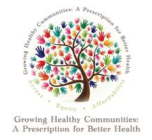 Growing Healthy Communities: Prescription for Better...