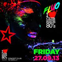 Club Haus 80's Fluo 27th September