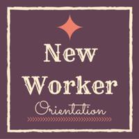 New Worker Orientation