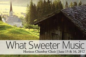 Horizon Chamber Choir: What Sweeter Music (South...