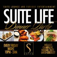 Suite Life Dinner Party Every Friday At Suite Lounge -...