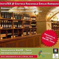 InstaTER #myER_Taste @ Enoteca Regionale Emilia-Romagna